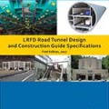 AASHTO Publishes LRFD Tunnel Design and Construction Guide